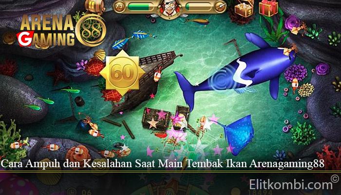 Cara Ampuh dan Kesalahan Saat Main Tembak Ikan Arenagaming88