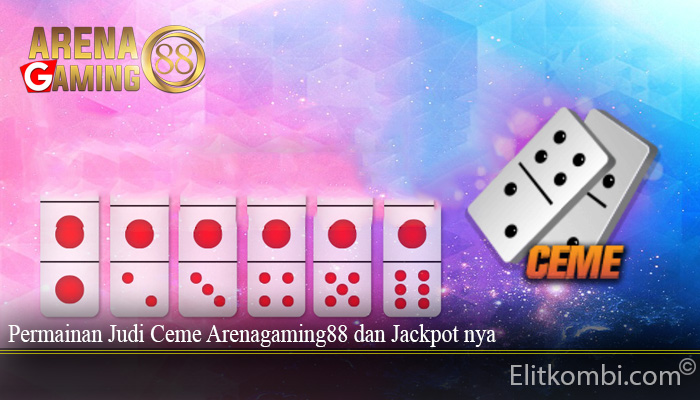 Permainan Judi Ceme Arenagaming88 dan Jackpot nya