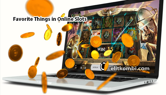 Favorite-Things-in-Online-Slots