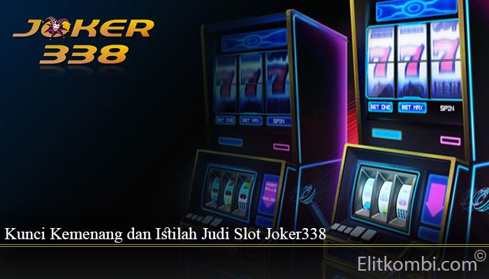 Kunci Kemenang dan Istilah Judi Slot Joker338