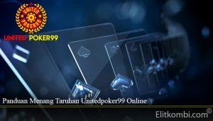 Panduan Menang Taruhan Unitedpoker99 Online