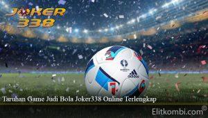 Taruhan Game Judi Bola Joker338 Online Terlengkap