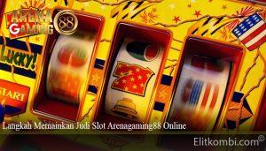 Langkah Memainkan Judi Slot Arenagaming88 Online